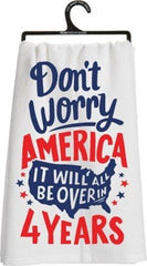Don't Worry America Humorous Political Dish Towel