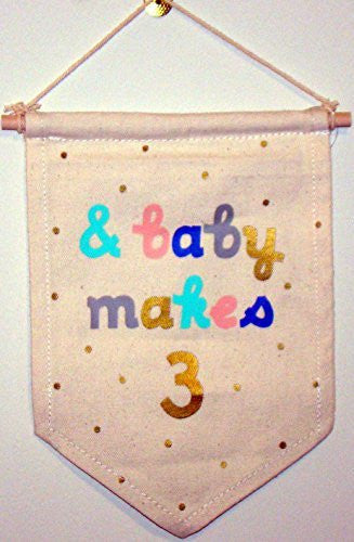 And Baby Makes 3 Baby Nursery Decorative Banner