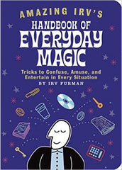 Amazing Irv's Handbook of Everyday Magic