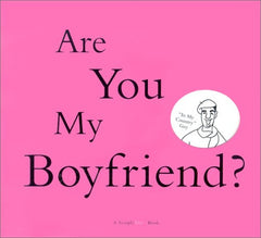 """Are You My Boyfriend?""  Book"
