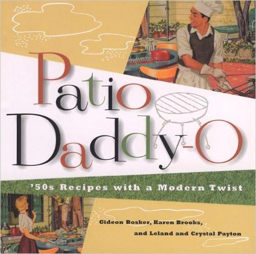 Patio Daddy-O Cookbook