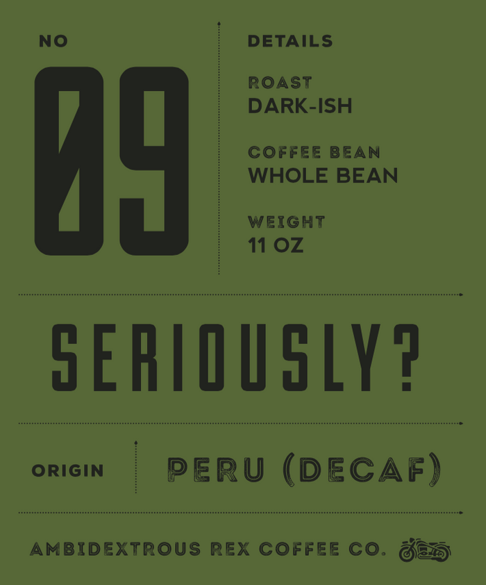 09 - Seriously? (Decaf)