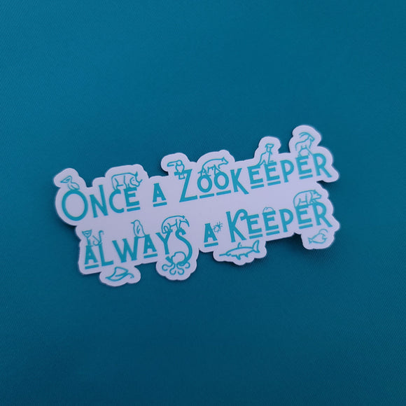 Always a Keeper - Sticker - Animals Anonymous Apparel