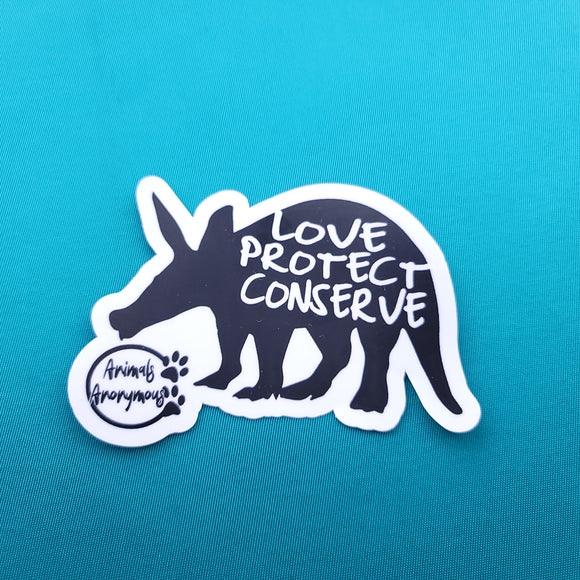 Aardvark Love Protect Conserve - Sticker - Animals Anonymous Apparel