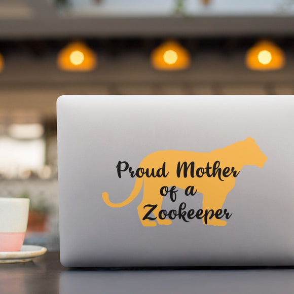 Proud Mother of a Zookeeper - Lioness - Vinyl Decal - Animals Anonymous Apparel
