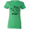Don't Kill my Buzz - Women's Tee
