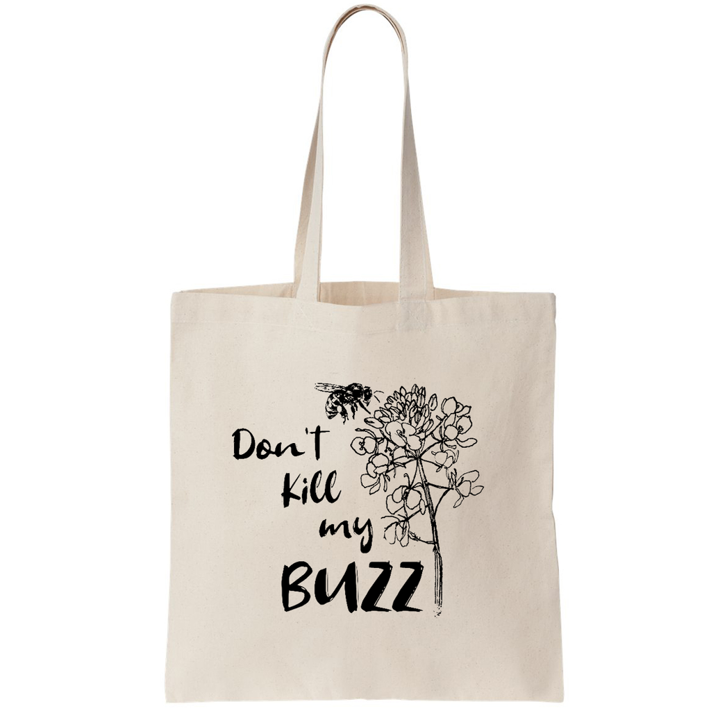 Don't Kill my Buzz - Canvas Bags (2 Sizes)