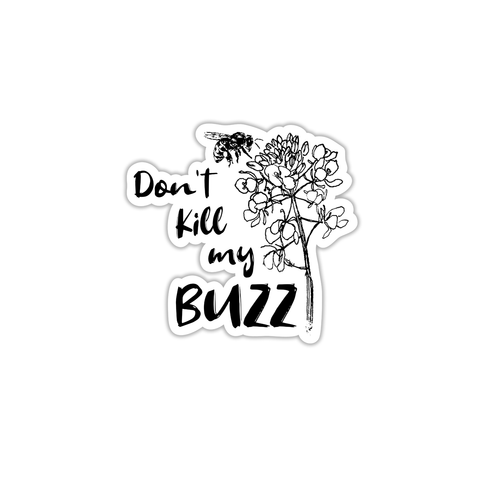 Don't Kill My Buzz - Sticker - Animals Anonymous Apparel