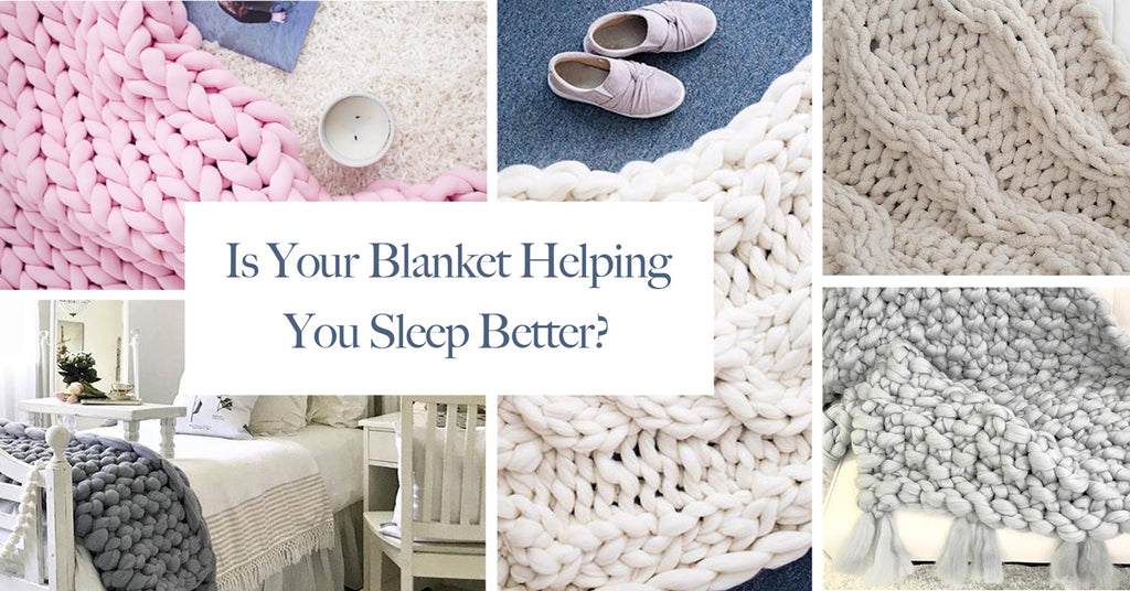 Is Your Blanket Helping You Sleep Better?