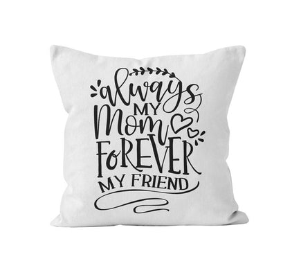 Throw Pillow Cover, Always My Mom Forever My Friend, MADE TO ORDER, Nursery Pillow, [Ziya Blue]