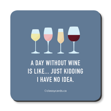 A Day Without Wine Coaster