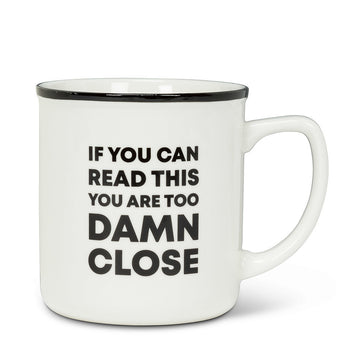 "Too Damn Close Mug - 4""H 14oz"