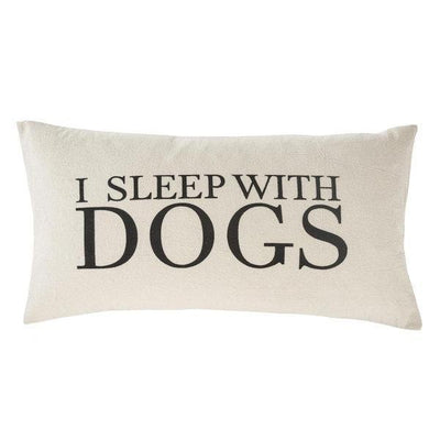 I Sleep With Dogs Cushion - 21x12