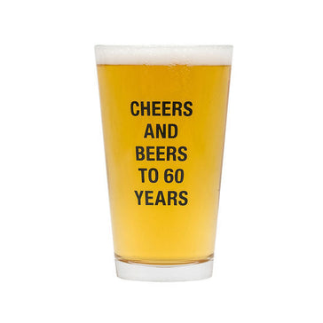 Cheers and Beers To 60 Years Pint Glass