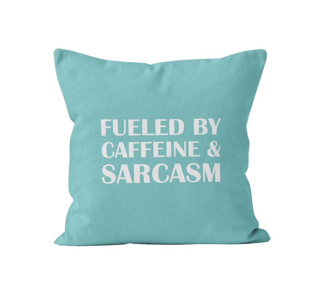 Throw Pillow Cover, Fueled by Caffeine & Sarcasm, Custom Color, MADE TO ORDER