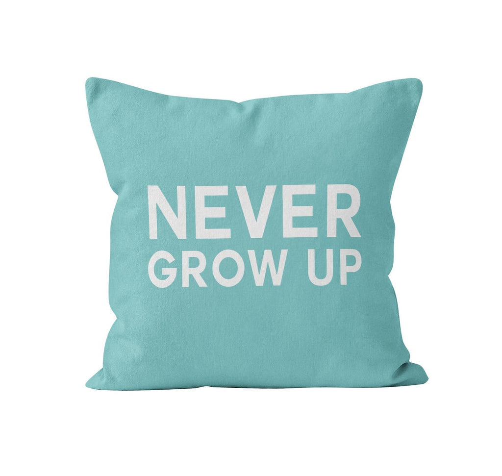 Throw Pillow Cover, Never Grow Up, Custom Color, MADE TO ORDER