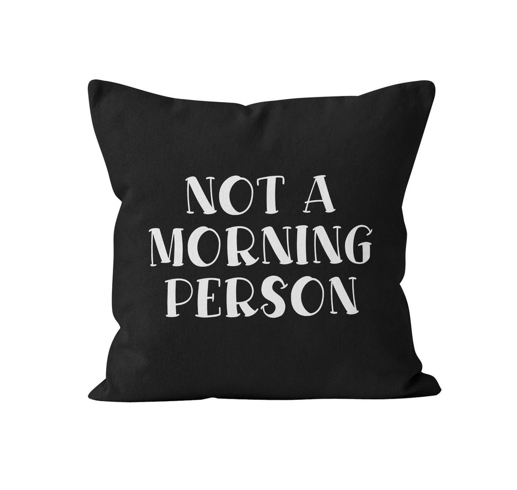 Throw Pillow Cover, Not a Morning Person, Custom Color, MADE TO ORDER, Pillow, [Ziya Blue]