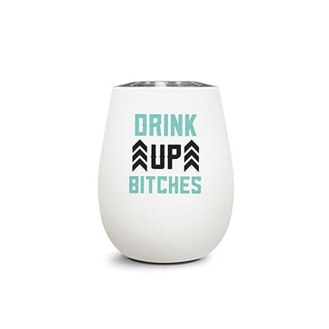 Insulated Stainless Steel Wine Glass - Drink Up Bitches, Insulated SS Wine Glass, [Ziya Blue]