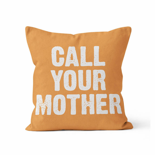Pillow Cover, Call Your Mother, CUSTOM COLOR by Kalilaine - Kalilaine Creations