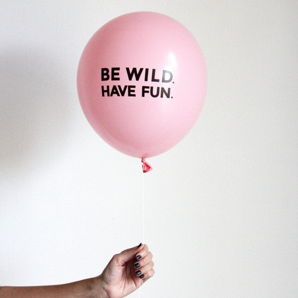 """be wild. have fun"" balloons (set of 3)"