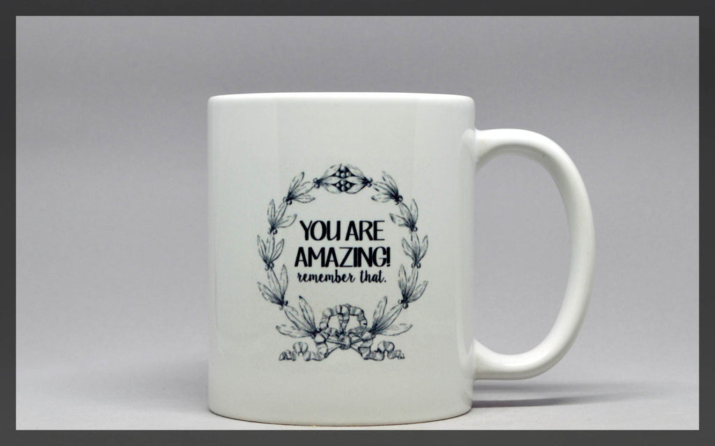 you are amazing quote mug