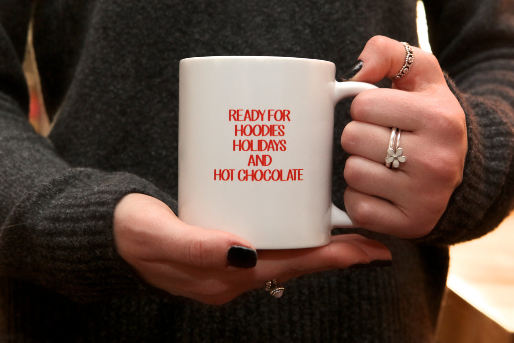 hoodies, holidays & hot chocolate mug