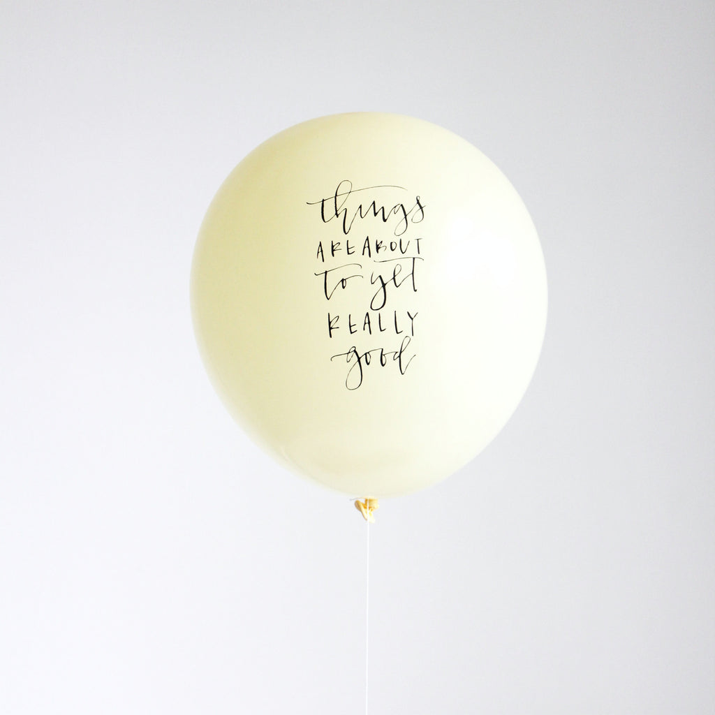 """things are about to get really good"" calligraphy balloons (set of 3)"