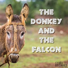 The Donkey and the Falcon - Cora Stories