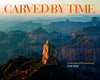 CARVED BY TIME, LANDSCAPES OF THE SOUTHWEST SIGNED BY JAKE RAJS, INTRODUCTION BY HAMPTON SIDES, PUBLISHED BY RANDOM HOUSE, MONACELLI PRESS
