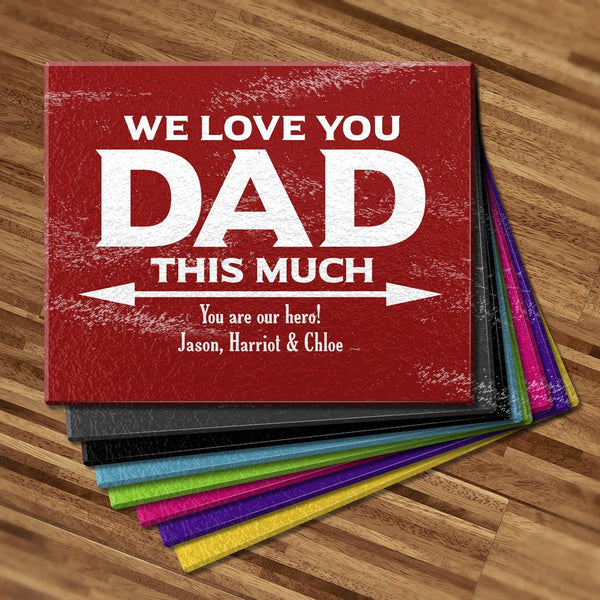 We Love You Dad Glass Cutting Board