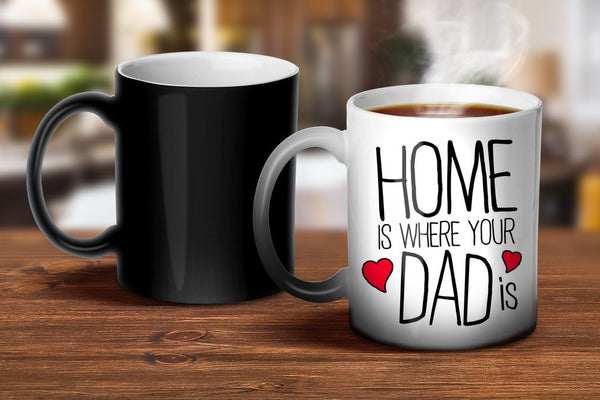 Home is Where Your Dad Is Magic Mug