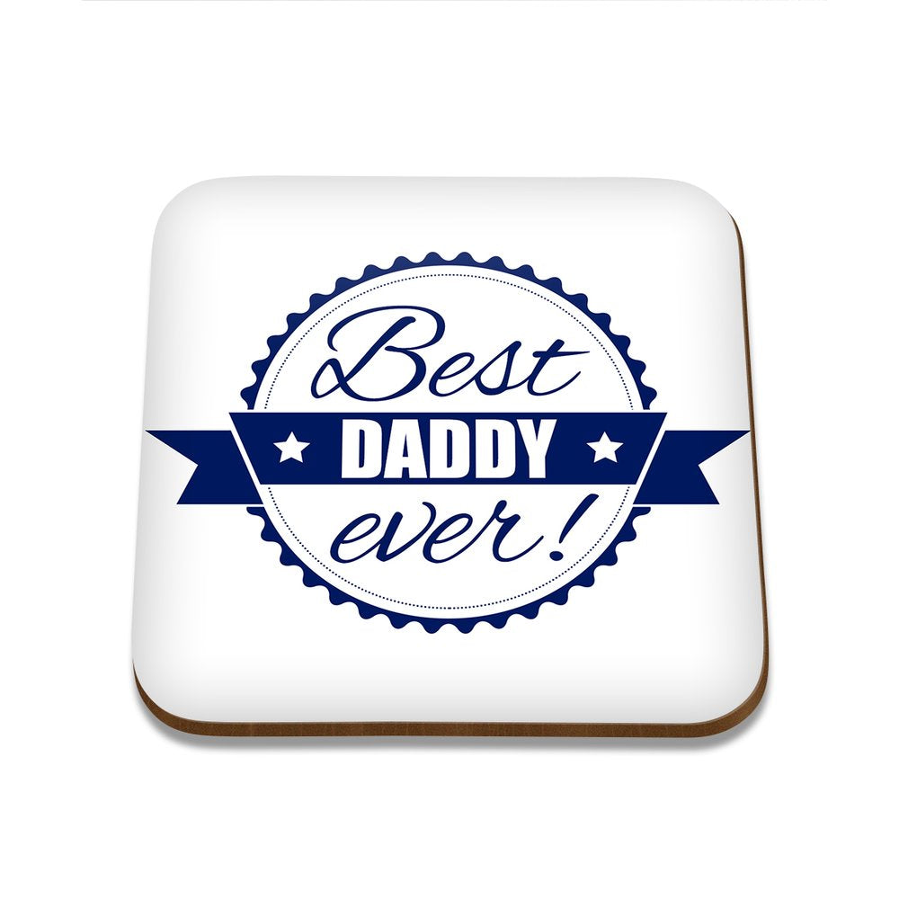 Best Daddy Ever Square Coaster - Set of 4
