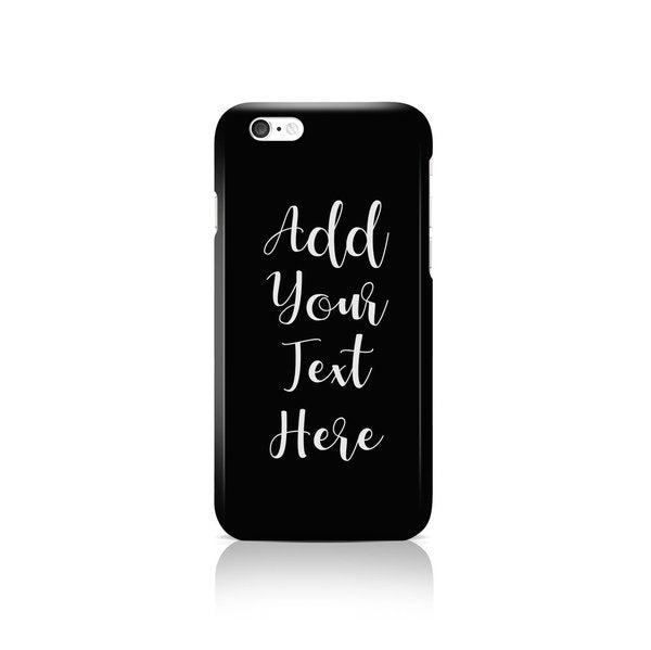 Add Your Own Message Phone Case - Apple iPhone