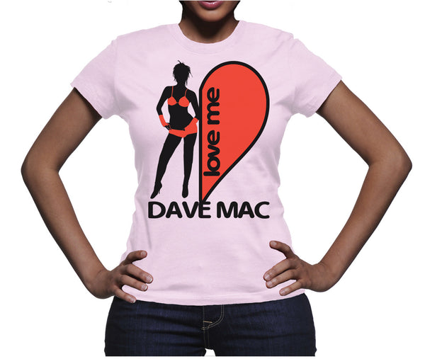 "Dave Mac ""Love Me"" Women's T-Shirt"