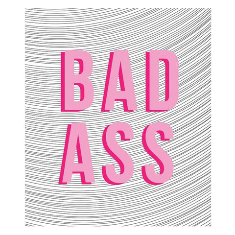 'Bad Ass' Unframed Print
