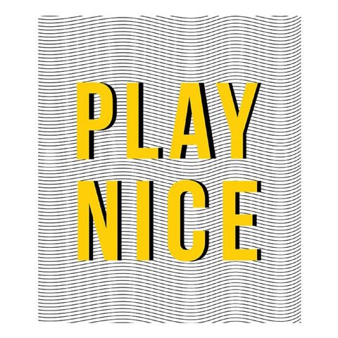 'Play Nice' Unframed Print