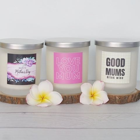 Mother's Day! - Soy Candle - Good Mums...