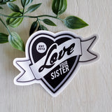 Love Your Sister Merch!