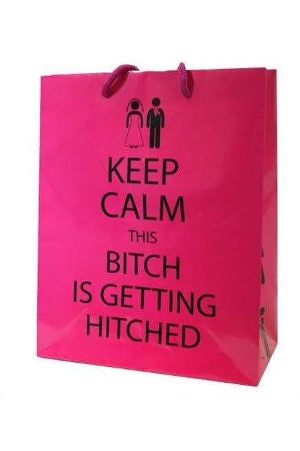 Keep Calm This Bitch Is Getting Hitched - Gift Bag - My Sex Toy Hub