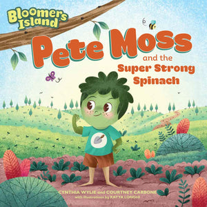 Pete Moss and the Super Strong Spinach Paperback Book