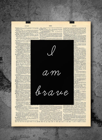 I Am Brave Quote Dictionary Art Print - Vintage Dictionary Print - Wall Art