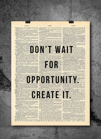Don't Wait For Opportunity Quote Dictionary Art Print - Vintage Dictionary Print - Wall Art