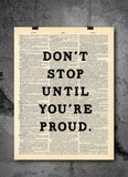 Don't Stop Until You're Proud Quote Dictionary Art Print - Vintage Dictionary Print
