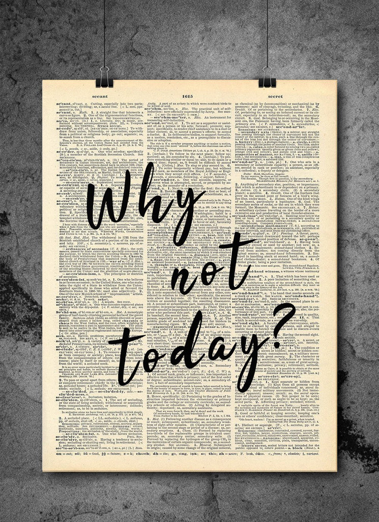 Why Not Today Quote - Home Decor Inspirational Quotes ...