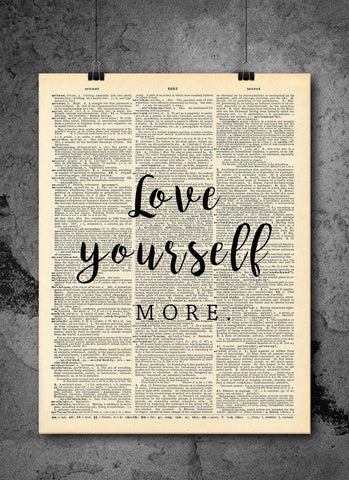 Love Yourself More Quote Dictionary Art Print - Vintage Dictionary Print