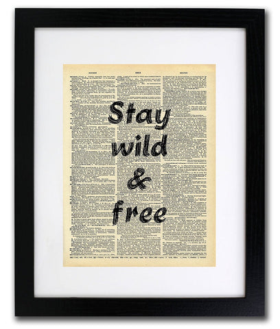 Stay Wild & Free Quote Dictionary Art Print - Vintage Dictionary Print
