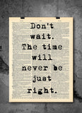 Don't Wait Time Never Right Quote Dictionary Art Print - Vintage Dictionary Print