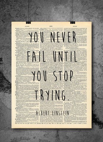 Albert Einstein | Never Fail Quote - Vintage Dictionary Wall Art Print - Til You Stop Trying