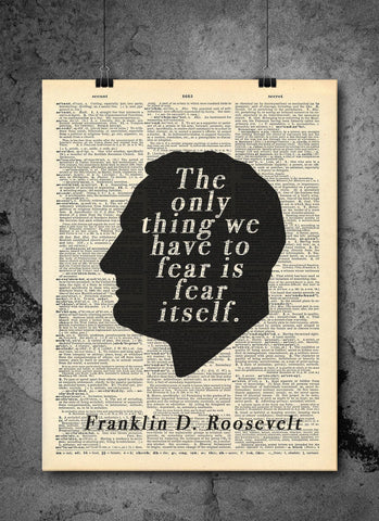 Franklin D Roosevelt - Fear Is Fear Itself - Vintage Dictionary Print