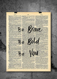Be Bold Be Brave Be You -  Home Decor Inspirational Quotes - Vintage Dictionary Art Prints For Wall